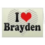 I Love Brayden Greeting Card
