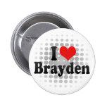 I Love Brayden Pins