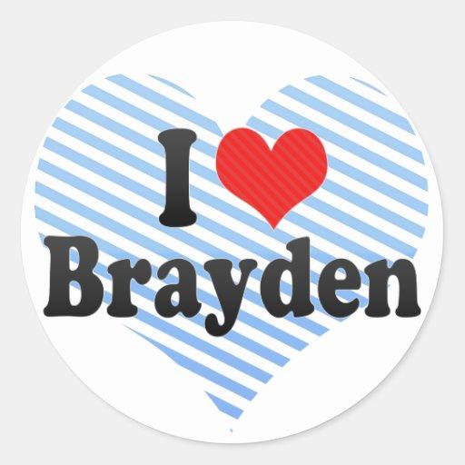 I Love Brayden Stickers