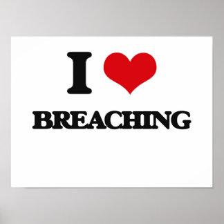 I Love Breaching Print
