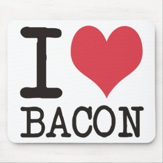 I LOVE Bread - Bacon - Bananas Products! Mouse Pad