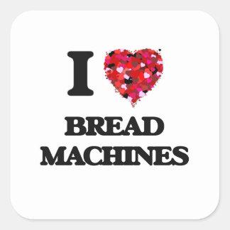 I Love Bread Machines Square Sticker