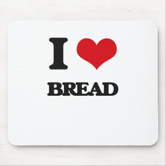 I Love Bread Mouse Pad