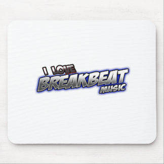 I Love BREAKBEAT music Mouse Pad