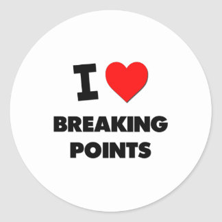 I Love Breaking Points Classic Round Sticker