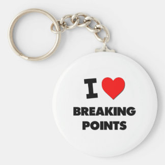 I Love Breaking Points Key Chains