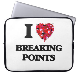I Love Breaking Points Laptop Computer Sleeves