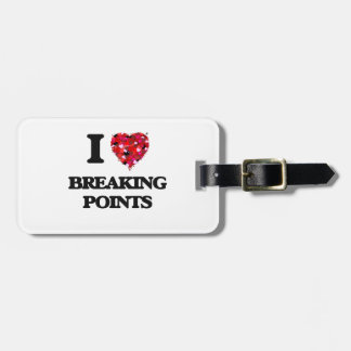 I Love Breaking Points Luggage Tag