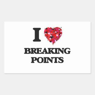 I Love Breaking Points Rectangular Sticker