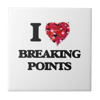 I Love Breaking Points Small Square Tile