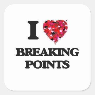 I Love Breaking Points Square Sticker