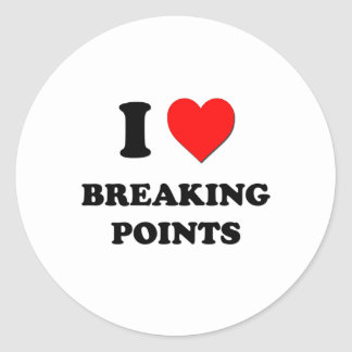 I Love Breaking Points Stickers
