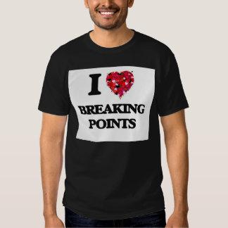 I Love Breaking Points Tee Shirt