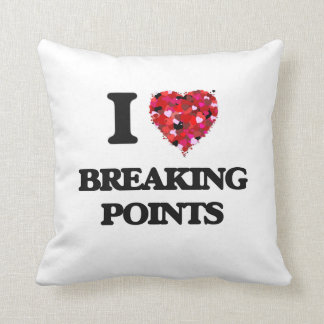 I Love Breaking Points Throw Pillows