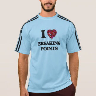 I Love Breaking Points Tshirt