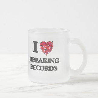 I Love Breaking Records 10 Oz Frosted Glass Coffee Mug