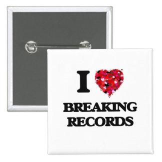 I Love Breaking Records 2 Inch Square Button