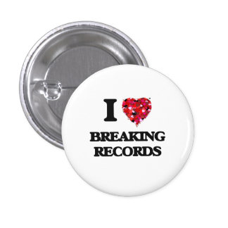 I Love Breaking Records 1 Inch Round Button