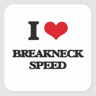 I Love Breakneck Speed Square Stickers