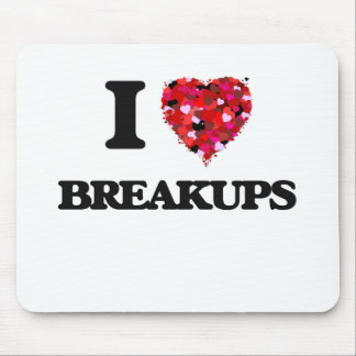 I Love Breakups Mouse Pad
