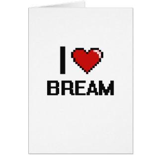 I Love Bream Greeting Card