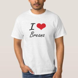 I Love Breana artistic design T-Shirt