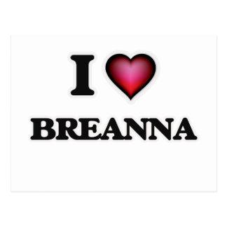 I Love Breanna Postcard