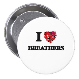 I Love Breathers 3 Inch Round Button