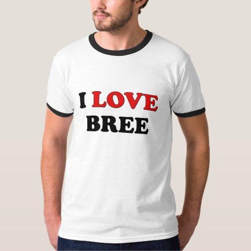 I Love Bree Tees