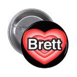I love Brett. I love you Brett. Heart Button