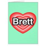 I love Brett. I love you Brett. Heart Card