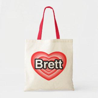 I love Brett. I love you Brett. Heart Tote Bag