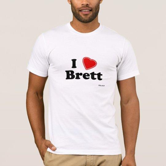 I Love Brett T-Shirt