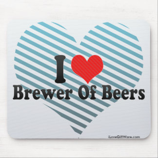 I Love Brewer Of Beers Mouse Pad