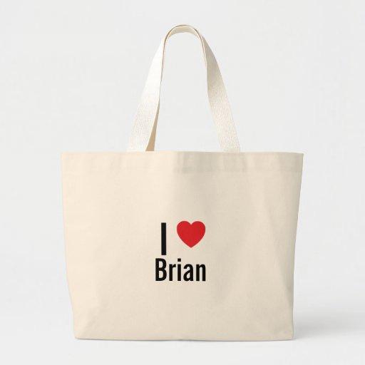I love Brian Bags