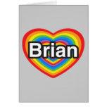 I love Brian. I love you Brian. Heart Greeting Card