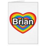I love Brian. I love you Brian. Heart Cards