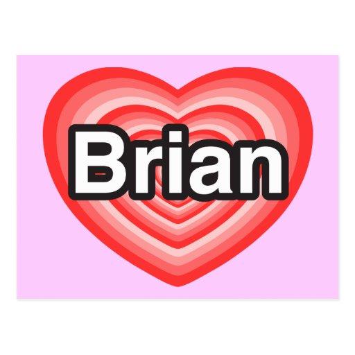 I love Brian. I love you Brian. Heart Postcard