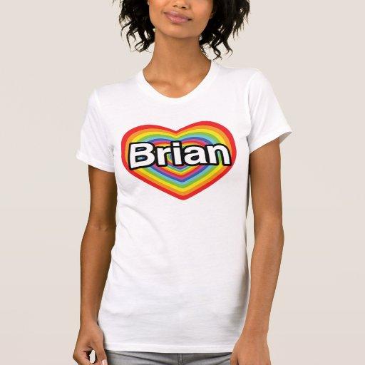 I love Brian: rainbow heart Tee Shirts