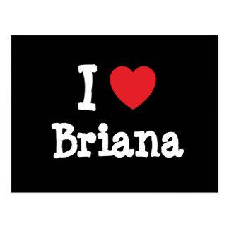 I love Briana heart T-Shirt Post Cards