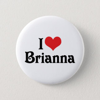 I Love Brianna Pinback Button