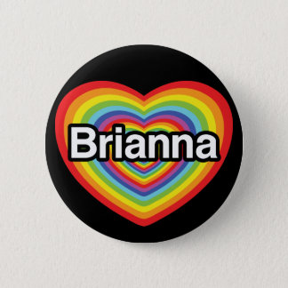 I love Brianna: rainbow heart Pinback Button