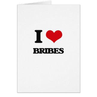 I Love Bribes Greeting Card