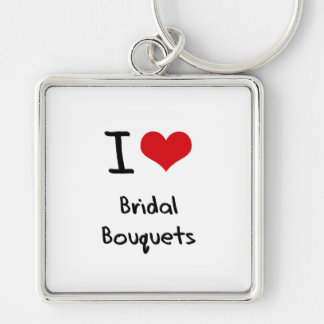 I love Bridal Bouquets Keychain