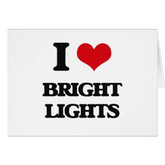 I Love Bright Lights Greeting Card