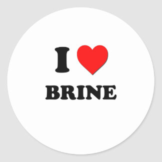 I Love Brine Classic Round Sticker
