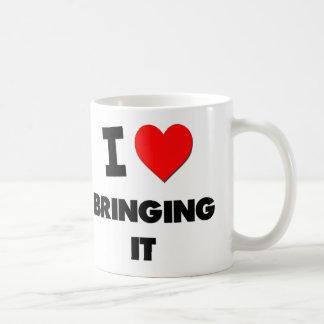 I Love Bringing It Coffee Mug