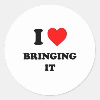 I Love Bringing It Round Stickers