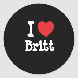 I love Britt heart T-Shirt Classic Round Sticker