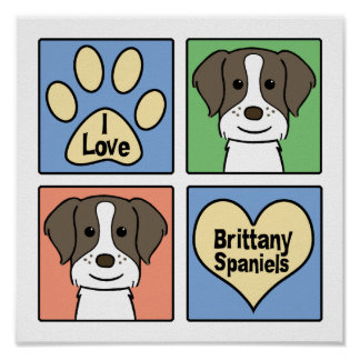 I Love Brittany Spaniels Poster